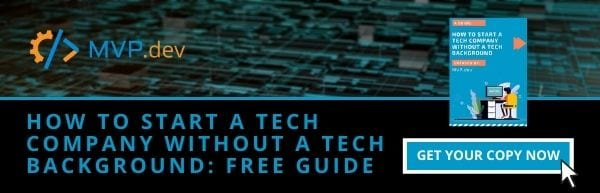 How to Start a Tech Company Without a Tech Background: FREE Guide